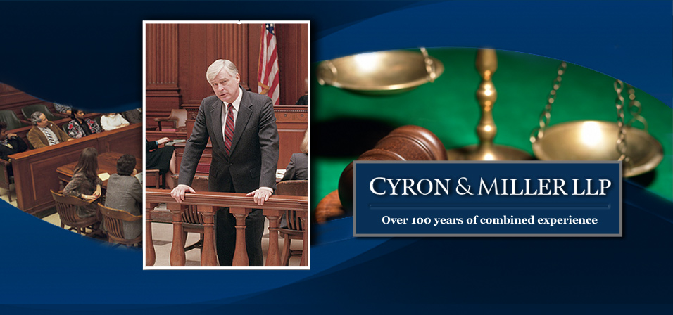 Cyron and Miller LLP - Over 100 years combined experience